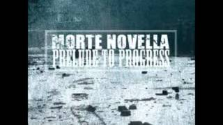 Morte Novella - What I Have Become