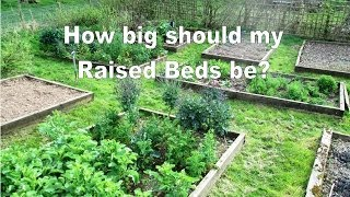 How Big should my Raised Beds be? Raised-bed Gardening Tips