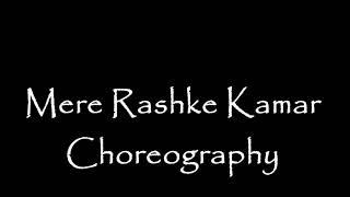 Mere Rashke Kamar || Dance Choreography