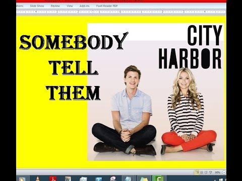 City Harbor - Somebody Tell Them