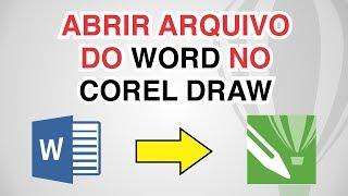 Abrir Arquivo do Microsoft Word no Corel Draw