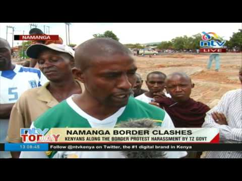 Namanga border clashes: Kenyans along the border protest harassment by Tanzanian government