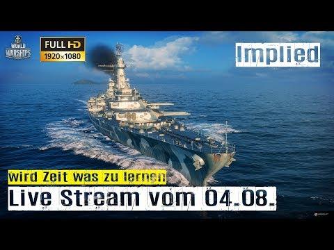 World of Warships LIVE Stream vom 04.08.17 Gameplay mit Implied