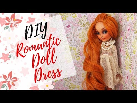 DIY SOFT ROMANTIC DRESS FOR MONSTER HIGH DOLLS / Handmade Doll Clothes - How To Make EASY