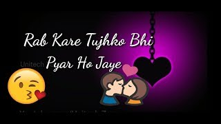 😍 Rab Kare Tujhko Bhi Pyar Ho Jaaye 😍 | New : Old : Sad 😞 Love ❤ WhatsApp Status Video 2018 😘😘