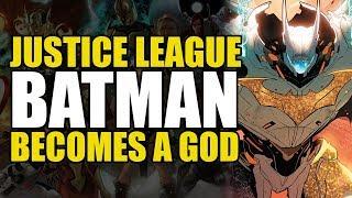 Justice League: Batman Becomes A God | Comics Explained