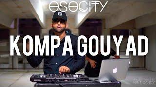 Kompa Gouyad Mix 2020   The Best of Kompa Gouyad 2020 BY OSOCITY