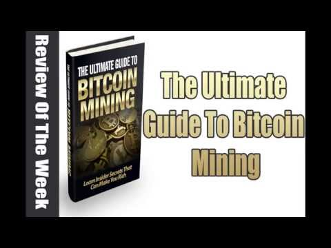 The Ultimate Guide To Bitcoin Mining Review