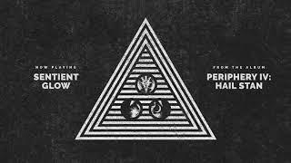Periphery - Sentient Glow (Audio)