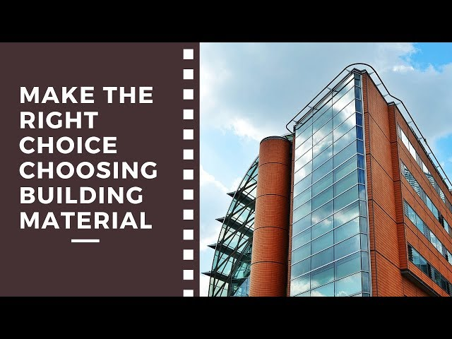 How to Choose Best Material For Building Construction