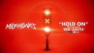 Milestones - Hold On