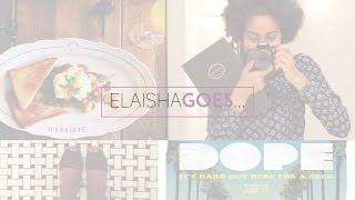 Elaisha Goes...to La Société and Dope the Movie | #Vlune 1