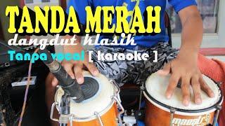 TANDA MERAH dangdut klasik tanpa vocal [ karaoke ] cover ; kendang  PUTRA SADEWA music.