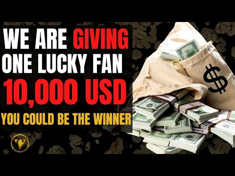 10,000 USD Cash Give Away.  Watch Video For Info