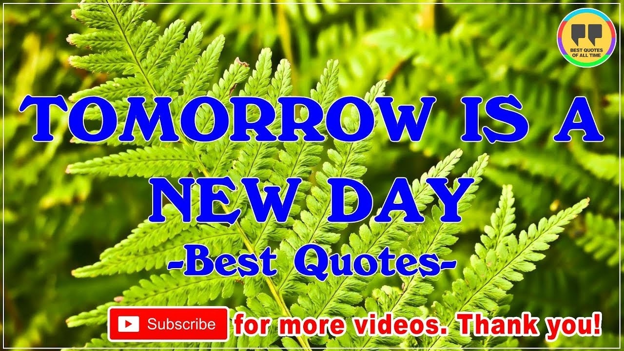 Top 22 Tomorrow Is A New Day Quotes Best Happy New Year Quotes