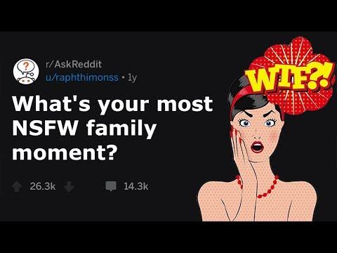 People Share NSFW Family Moments (r/AskReddit)Kaynak: YouTube · Süre: 10 dakika16 saniye