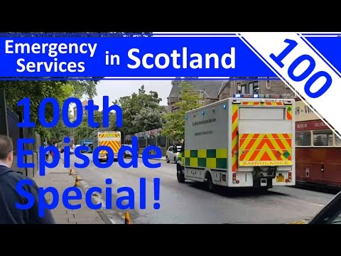 100th Episode: 4K Special!!! - Ep.100 - Emergency Services in Scotland