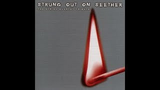SEETHER: Strung Out on Seether: The String Quartet Tribute - (FULL ALBUM - HQ)