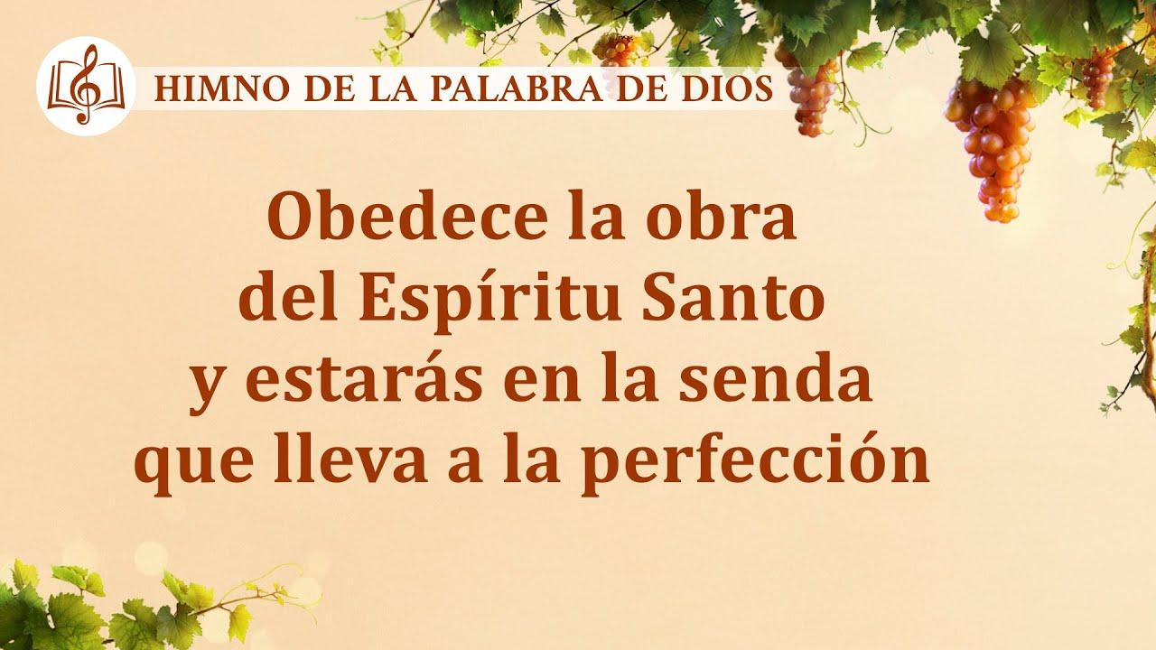 Himno cristiano | Obedece la obra del Espíritu Santo y estarás en la senda que lleva a la perfección