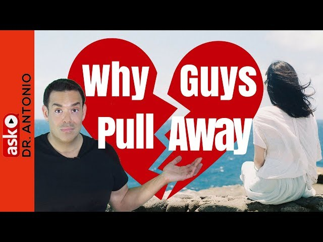 Why Guys Pull Away - 4 Reasons Men Pull Away - Dating Advice - Why Men Disappear