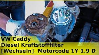 VW Caddy Diesel Kraftstofffilter [Wechseln]  Motorcode 1Y 1.9 D