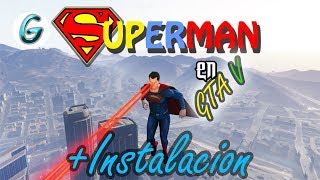 Video GTA V PC MODS - Mod De Superman + Instalación download MP3, 3GP, MP4, WEBM, AVI, FLV April 2018