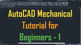 AutoCAD Mechanical Tutorial for Beginners - 1