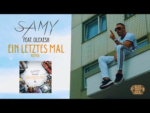 SAMY feat. OLEXESH - Ein letztes Mal(Remix) (Official Video)