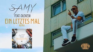 SAMY feat. OLEXESH - Ein letztes Mal(Remix) (Official Video)