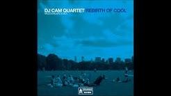 DJ Cam Quartet - Rebirth Of Cool (Full Album)