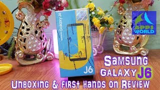 Samsung Galaxy J6 2018 Unboxing and First Hands on Review !!!