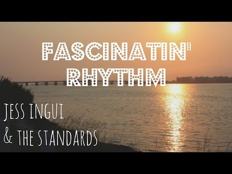 Jess Ingui & The Standards - Fascinatin' Rhythm