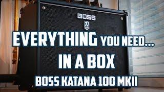 THE MOST VERSATILE AMP EVER | BOSS KATANA 100 MKII