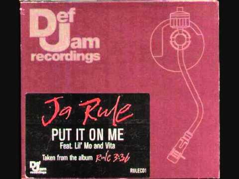 Ja Rule ft. Vita & Lil Mo - Put it on me