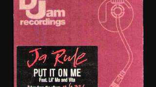 Ja Rule ft. Vita & Lil Mo - Put it on me