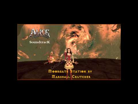 "Alice Madness Returns Soundtrack - ""Moorgate Station"" by Marshall Crutcher"