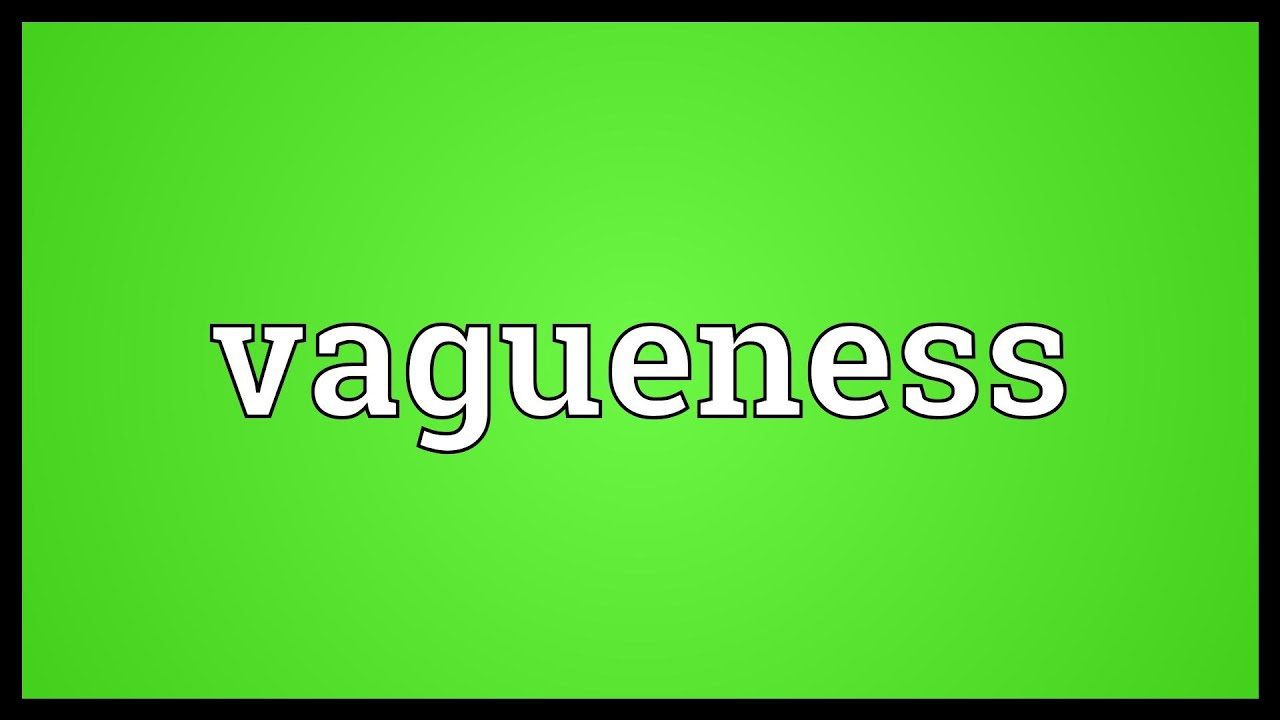 Vagueness Meaning - YouTube