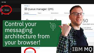 Download IBM MQ Console   Control your entire messaging architecture from your web browser
