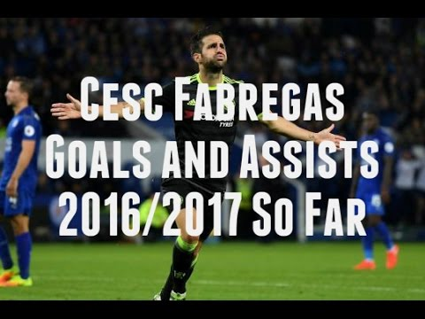 Cesc Fabregas | Goals & Assists So Far | CFC 2016/2017