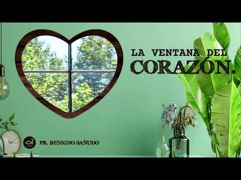 La ventana del corazón   Pr. Benigno Sañudo