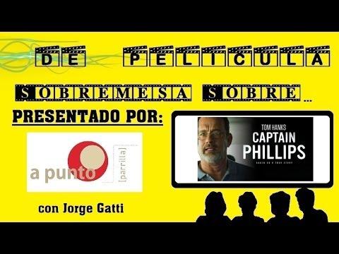 DE PELÍCULA - Sobremesa sobre: El Capitán Phillips - comentario con Jorge Gatti