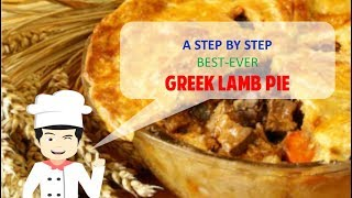 Easy and Yummy GREEK LAMB PIE