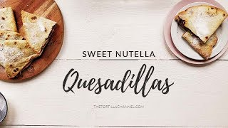Sweet nutella banana quesadillas