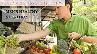 Ariver wellness lifestyle show: men's healthy nutrition