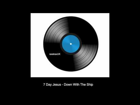 Seven Day Jesus  Down With The Ship