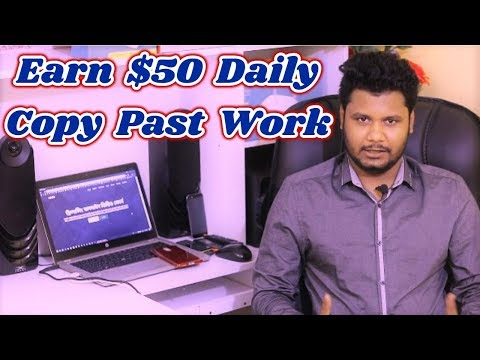 Earn $50 Daily Copy Paste Work 100% Guaranteed Income Bangla Tutorial