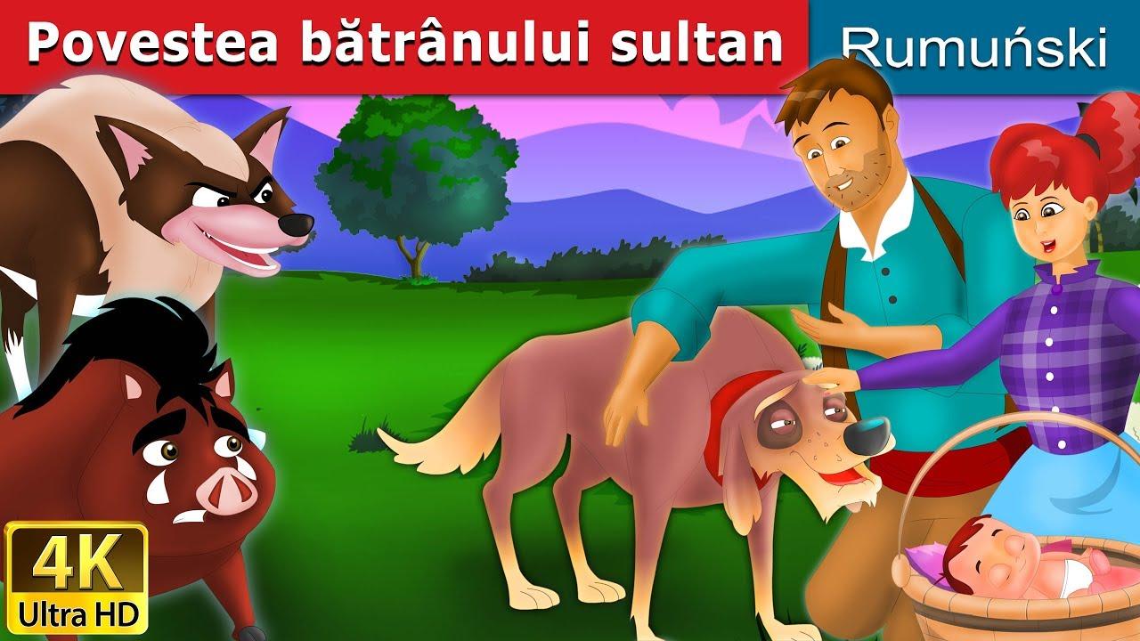 Povestea bătrânului Sultan | Povesti pentru copii | Basme in limba romana | Romanian Fairy Tales