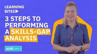 3 Steps to Performing a Skills Gap Analysis