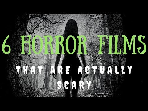6 Horror Movies (That Are Actually Scary)