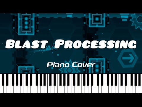 BLAST PROCESSING — Piano Cover (Geometry Dash)